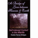 A Bridge Of Love Between Heaven And Earth