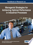 Handbook of Research on Managerial Strategies for Achieving Optimal Performance in Industrial Processes