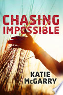 """Chasing Impossible"" by Katie McGarry"