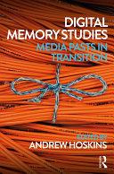 Digital Memory Studies