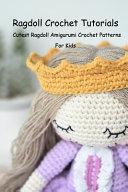 Ragdoll Crochet Tutorials