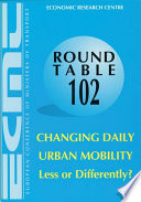 ECMT Round Tables Changing Daily Urban Mobility Report of the One-Hundred and Second Round Table on Transport Economics Held in Paris on 9-19 May 1996