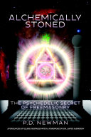 Alchemically Stoned   The Psychedelic Secret of Freemasonry