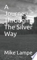 A Journey Through The Silver Way