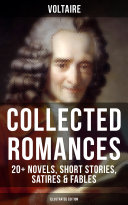 Voltaire: Collected Romances: 20+ Novels, Short Stories, Satires & Fables (Illustrated Edition) [Pdf/ePub] eBook