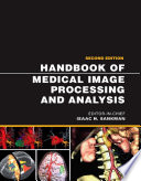 """Handbook of Medical Image Processing and Analysis"" by Isaac Bankman"