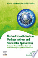 Nontraditional Activation Methods in Green and Sustainable Applications Book
