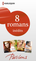 8 romans Passions inédits (no447 à 450 - février 2014)