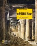 Die Geschichte der Archäologie in 50 bedeutenden Entdeckungen