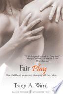 Fair Play Entangled Indulgence