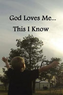 God Loves Me... This I Know