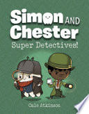 Super Detectives (Simon and Chester Book #1)
