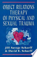 Object Relations Therapy of Physical and Sexual Trauma