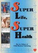 Super Life  Super Health