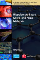 Biopolymer Based Micro  and Nano Materials