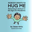 Nobody Wants to Hug Me