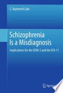 Schizophrenia Is a Misdiagnosis