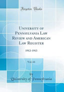 University Of Pennsylvania Law Review And American Law Register Vol 61