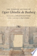 The Turkish Letters of Ogier Ghiselin de Busbecq