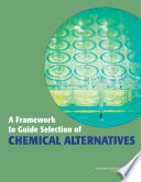 A Framework to Guide Selection of Chemical Alternatives Book