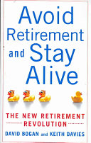 Avoid Retirement and Stay Alive  The New Retirement Revolution Book PDF