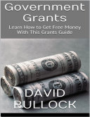 Government Grants  Learn How to Get Free Money With This Grants Guide