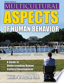MULTICULTURAL ASPECTS OF HUMAN BEHAVIOR