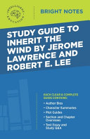 Study Guide to Inherit the Wind by Jerome Lawrence and Robert E. Lee