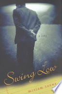 """""""Swing Low: A Life"""" by Miriam Toews"""