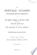 The Postage Stamps, Envelopes, Wrappers, Post Cards, and Telegraph Stamps of the British Colonies in the West Indies