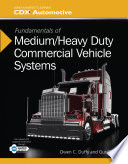 """Fundamentals of Medium/Heavy Duty Commercial Vehicle Systems"" by Owen C. Duffy, Gus Wright"