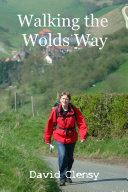 Walking the Wolds Way: Yorkshire on Foot from Hull to Filey