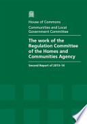 House of Commons - Communities and Local Government Committee: The Work Of The Regulation Committee Of The Homes And Communities Agengy - HC 130