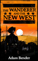 The Wanderer and the New West [Pdf/ePub] eBook