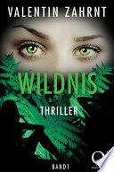 Wildnis: Thriller - Band 1 der Trilogie