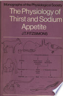 The Physiology Of Thirst And Sodium Appetite Book PDF