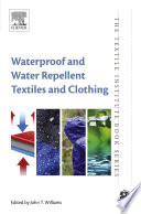 """""""Waterproof and Water Repellent Textiles and Clothing"""" by John T Williams"""