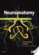 """Neuroanatomy E-Book: An Illustrated Colour Text"" by Alan R. Crossman, David Neary"