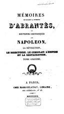Mémoires de Mme la Duchesse d'Abrantès, ou Souvenirs historiques sur Napoléon, la Révolution, le Directoire, le Consulat, l'Empire et la Restauration