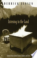 """""""Listening to the Land: Conversations about Nature, Culture and Eros"""" by Derrick Jensen"""
