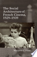 The Social Architecture Of French Cinema 1929 1939