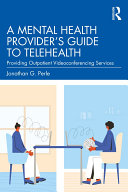 A Mental Health Provider s Guide to Telehealth