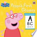 Peppa Pig  Peppa s First Glasses Book PDF