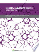 Biodegradable Matrices and Composites