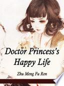 Doctor Princess s Happy Life