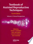 """Textbook of Assisted Reproductive Techniques Fourth Edition: Volume 2: Clinical Perspectives"" by David K. Gardner, Ariel Weissman, Colin M Howles, Zeev Shoham"