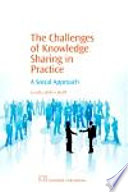 The Challenges of Knowledge Sharing in Practice Book