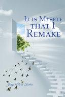 It Is Myself That I Remake [Pdf/ePub] eBook