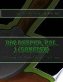 Dig Deeper (Concise), Vol. 1
