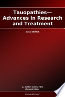 Tauopathies   Advances in Research and Treatment  2012 Edition